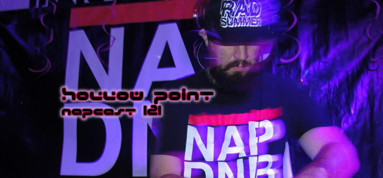 [Mix] NAP DNB presents NAPCast 121 - Hollow Point