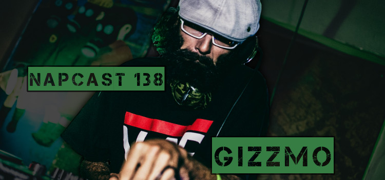 [Mix] NAP DNB presents NAPCast 138 - Gizzmo