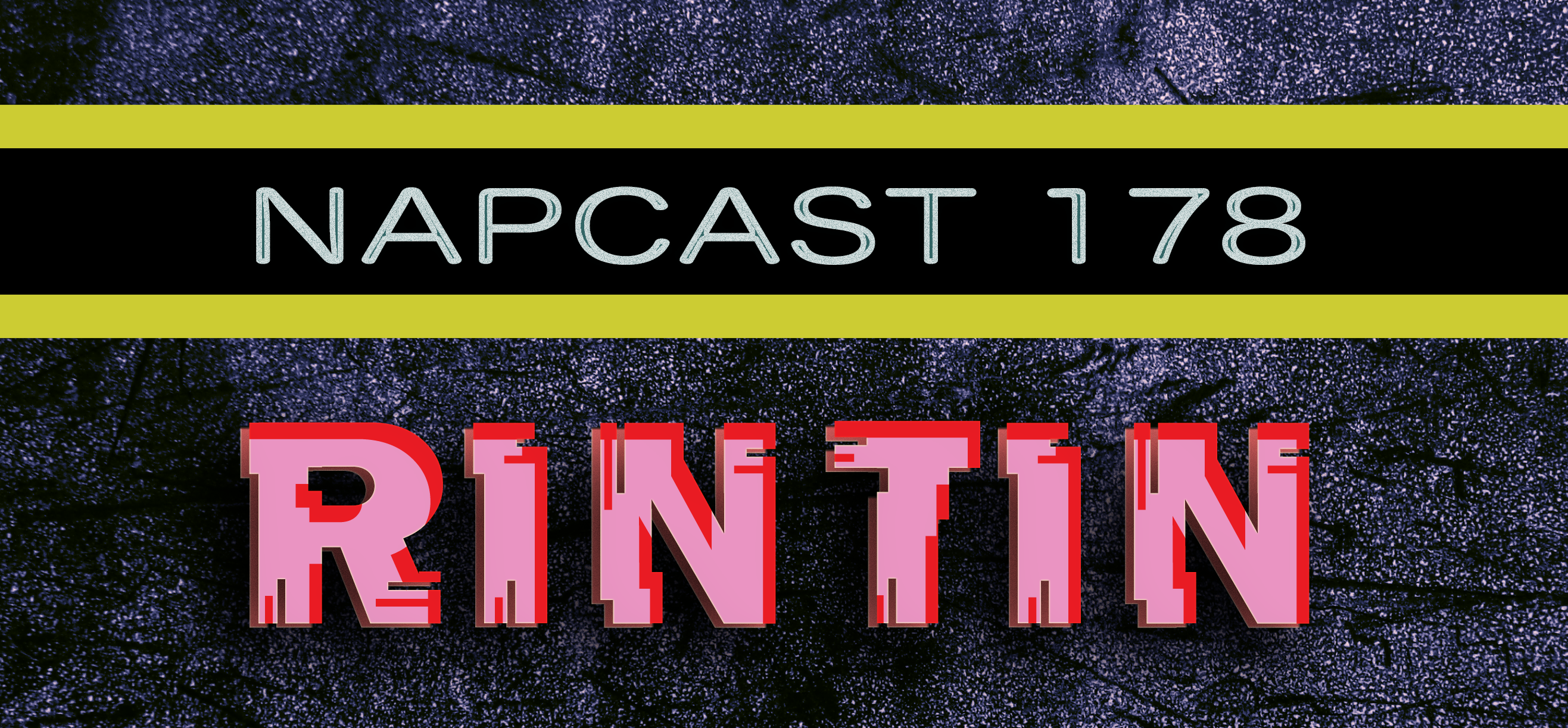[Mix] NAP DNB presents NAPCast 178 - RinTin