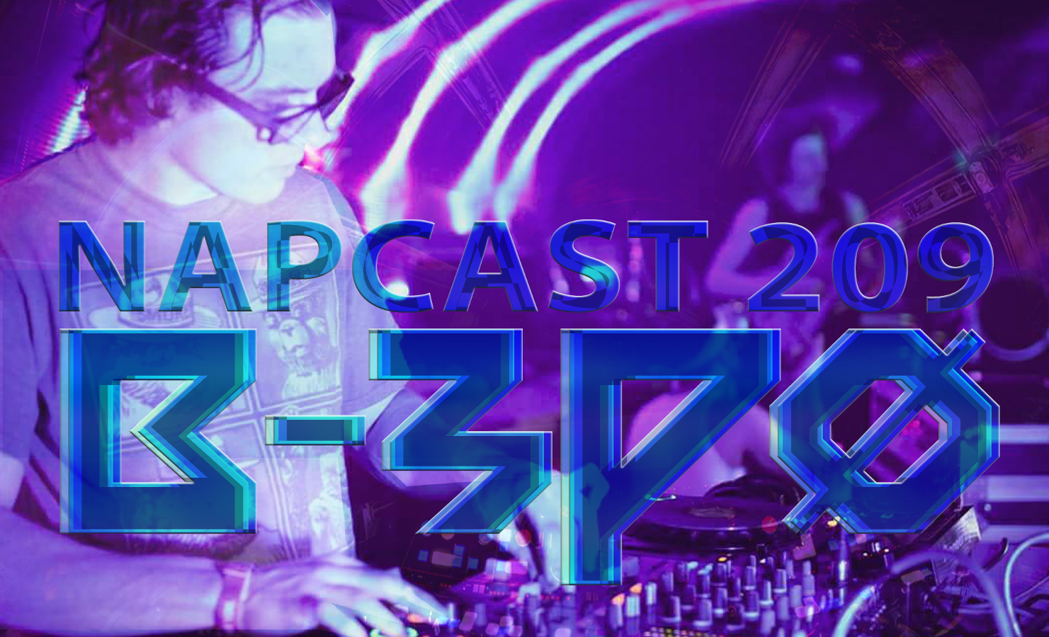 [Mix] NAP DNB presents NAPCast 209 - B-3P0