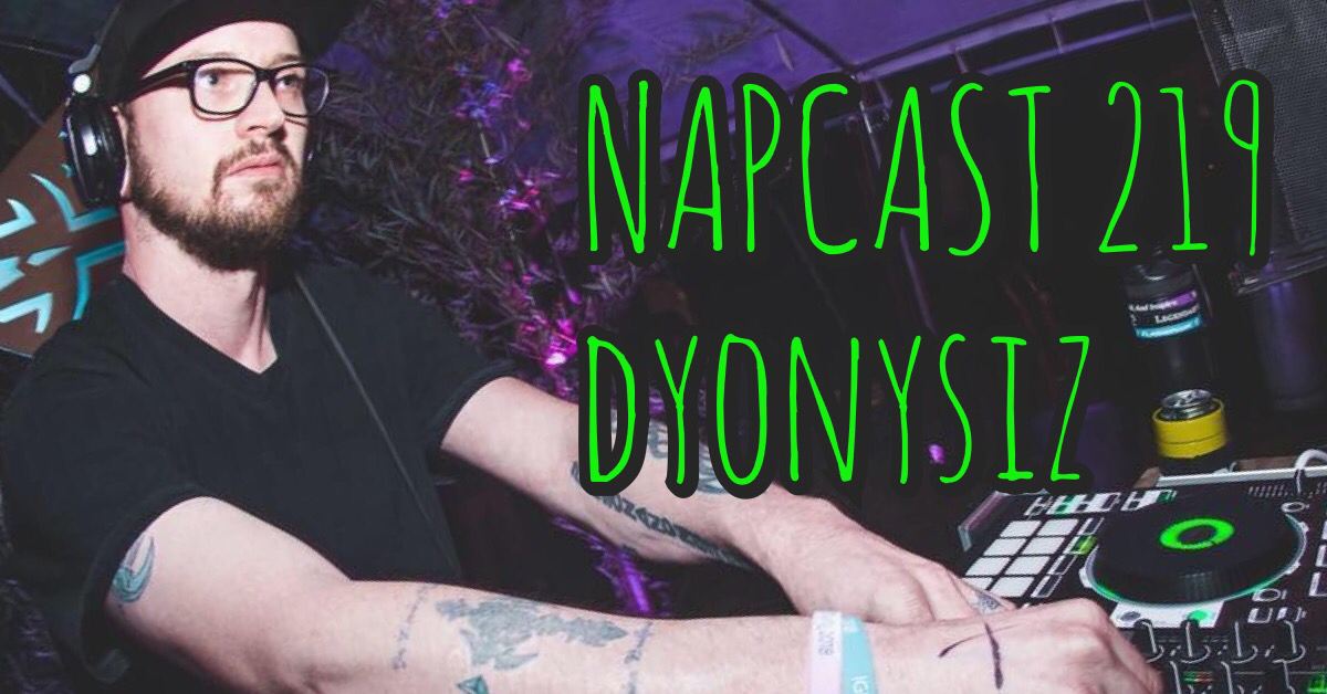 [Mix] NAP DNB presents NAPCast 219 - Dyonysiz