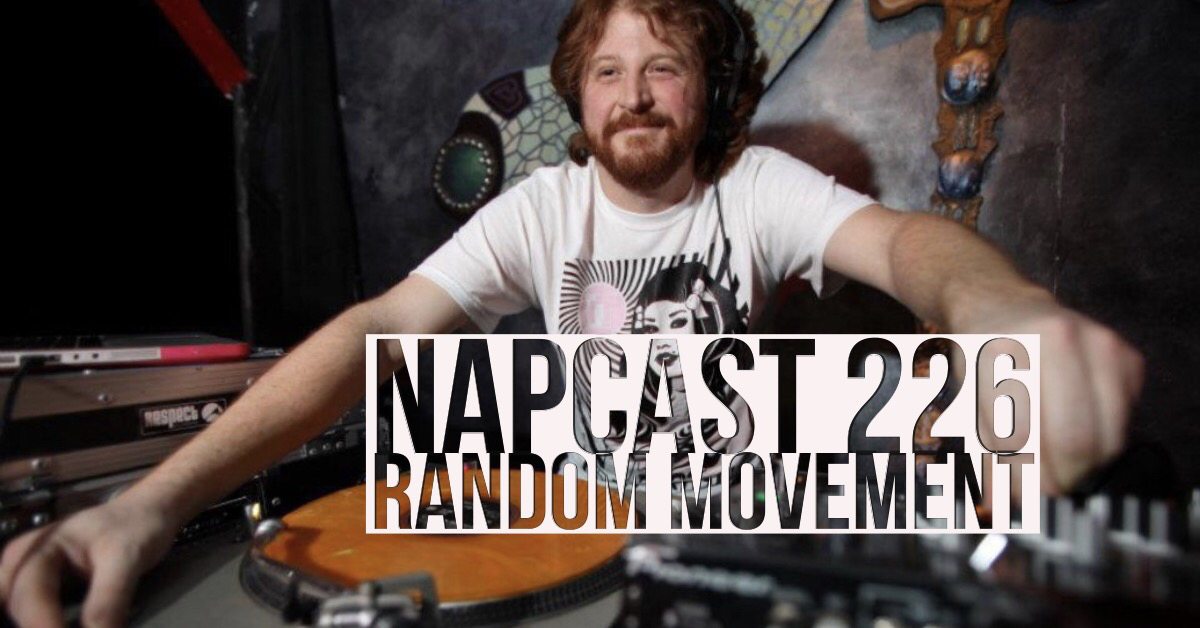 [Mix] NAP DNB presents NAPCast 226 - Random Movement
