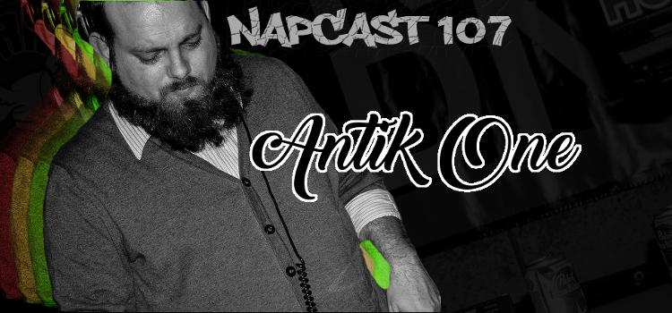 [Mix] NAP DNB presents NAPCast 107 - Antik One