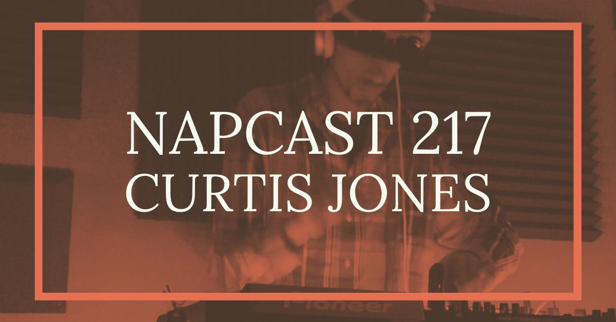 [Mix] NAP DNB presents NAPCast 217 - Curtis Jones