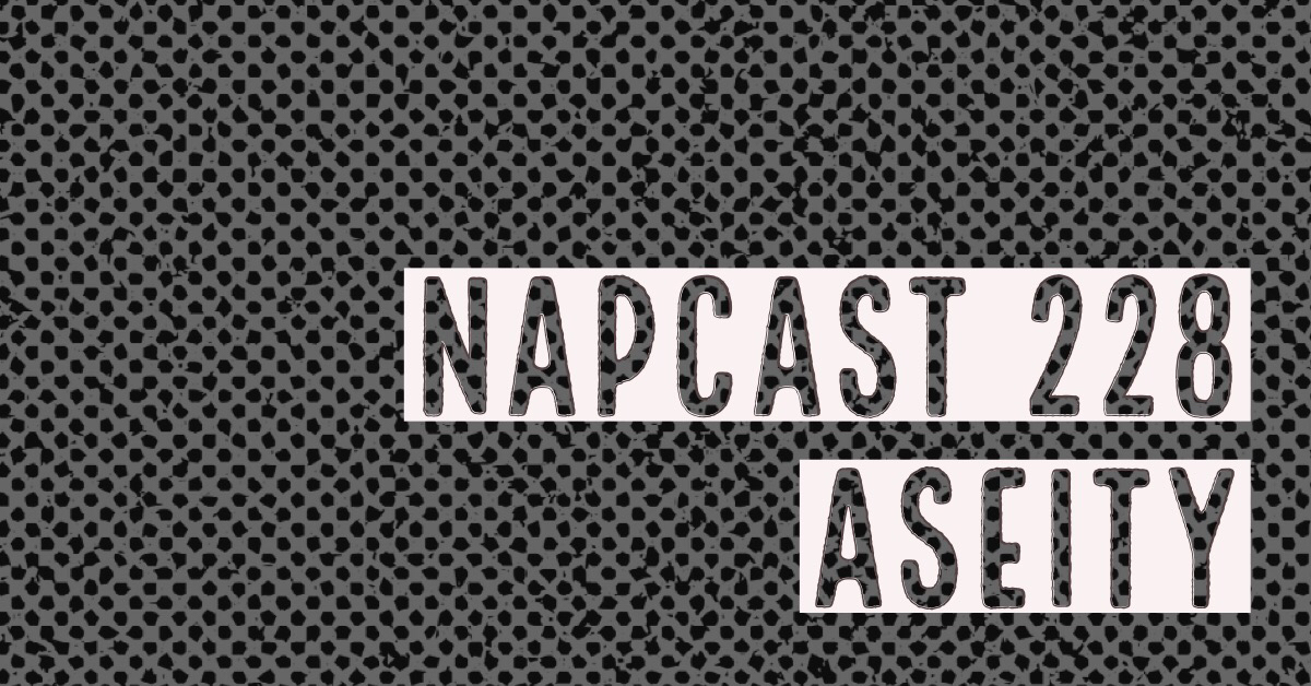 [Mix] NAP DNB presents NAPCast 228 - Aseity