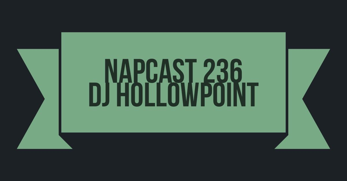 [Mix] NAP DNB presents NAPCast 236 - Hollow Point