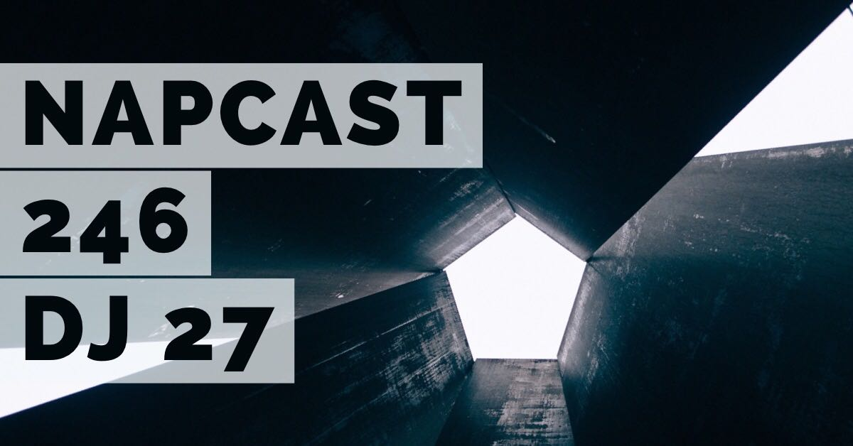 [Mix] NAP DNB presents NAPCast 246 - DJ 27