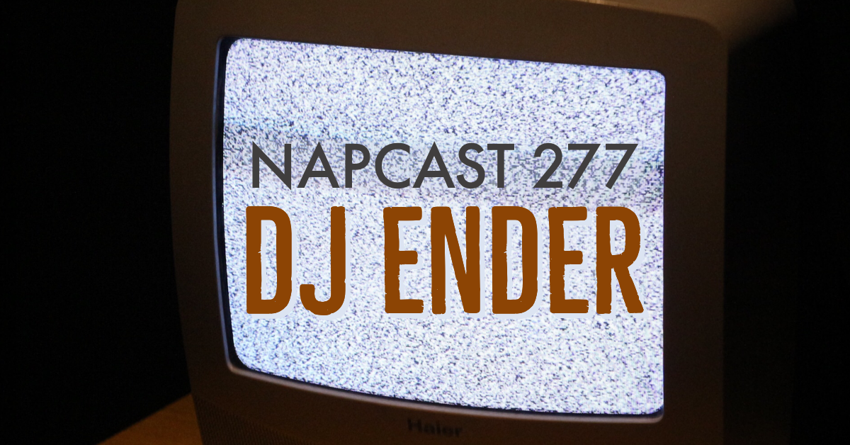[Mix] NAP DNB presents NAPCast 277 - Ender