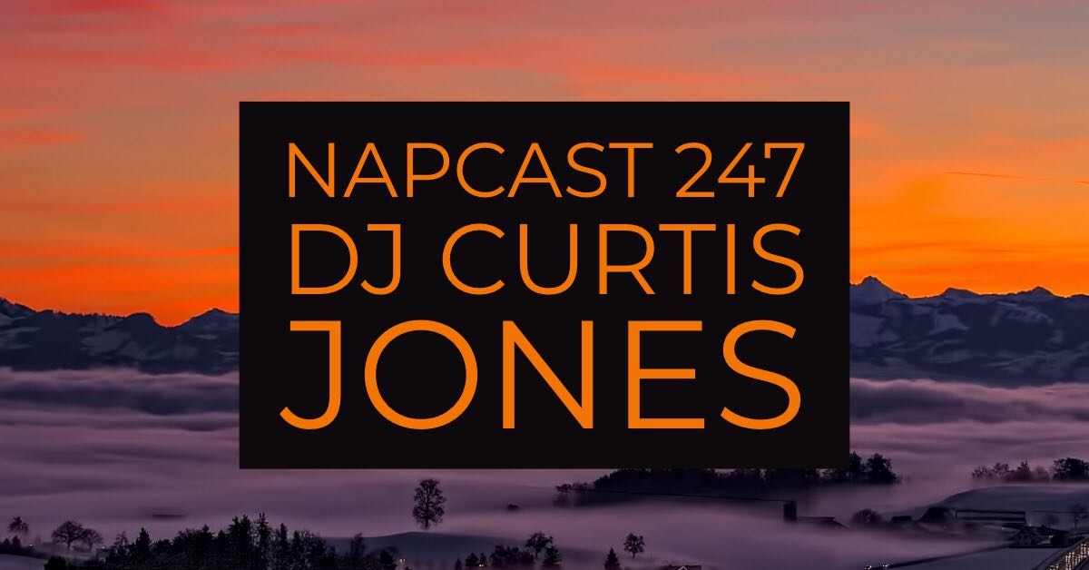 [Mix] NAP DNB presents NAPCast 247 - DJ Curtis Jones