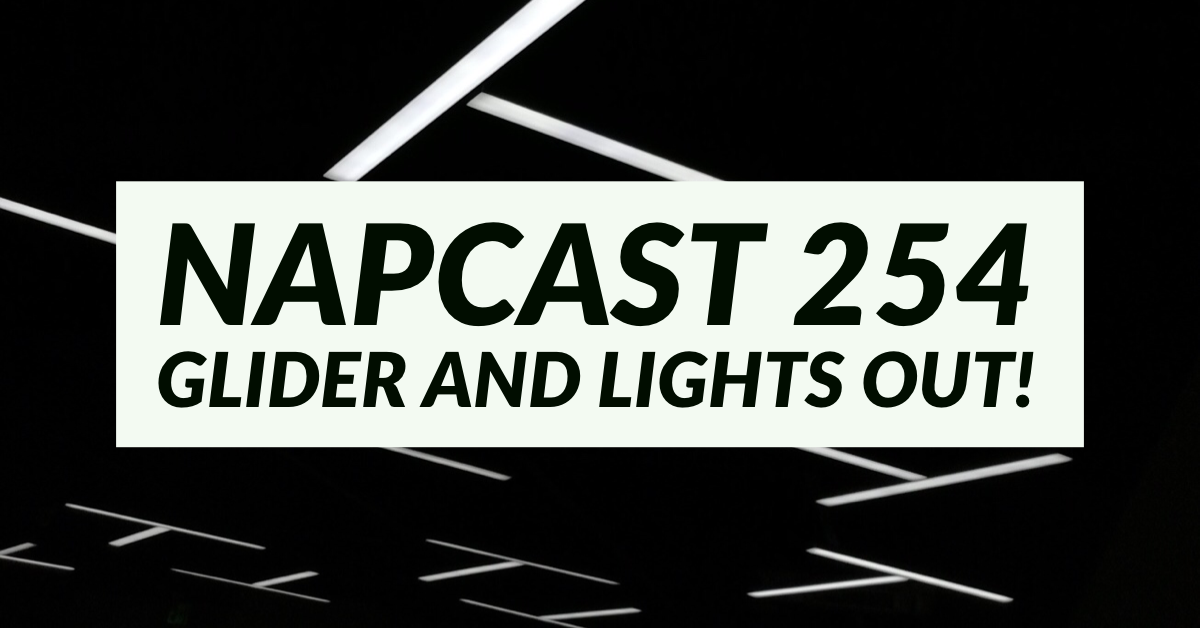 [Mix] NAP DNB presents NAPCast 254 - Glider and Lights Out!