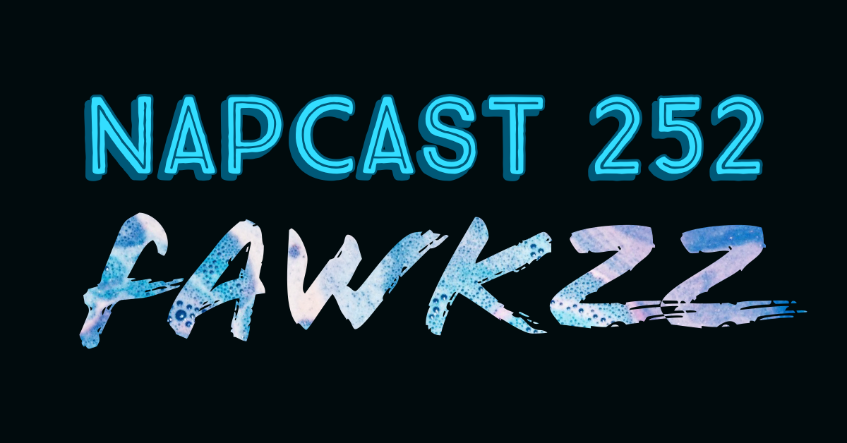 [Mix] NAP DNB presents NAPCast 252 - FawKZz